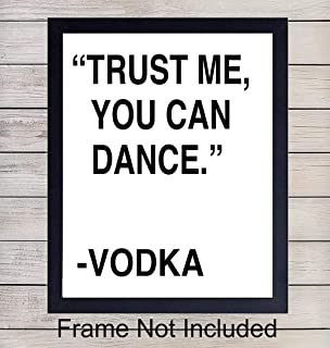 Trust Me You Can Dance, Vodka - Unframed Wall Art Print - Party Sign Typography - Makes a Great Gift - Funny Home Decor - Ready to Frame (8x10) Photo