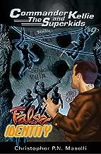 Commander Kellie and the Superkids Vol. 9: False Identity