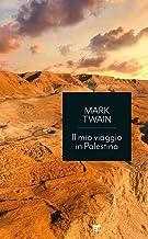 Il mio viaggio in Palestina (Italian Edition)