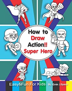 How to Draw Action Super Hero: Easy & Fun Drawing and Coloring Book for Kids Age 3-8