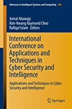 International Conference on Applications and Techniques in Cyber Security and Intelligence (Advances in Intelligent System...