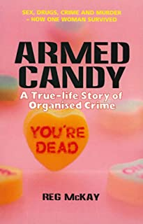 Armed Candy: A True-Life Story of Organised Crime (English