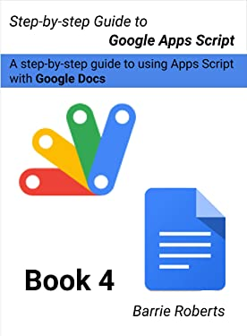 Step-by-step Guide to Google Apps Script 4 - Documents