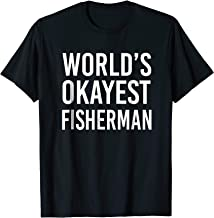 World's Okayest Fisherman Funny T Shirt Best Gift Fishing