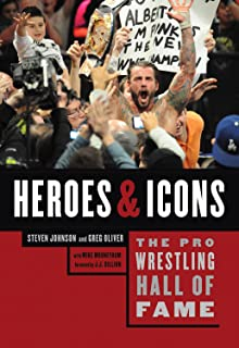 The Pro Wrestling Hall of Fame: Heroes & Icons (Pro Wrestling Hall of Fame series Book 4)