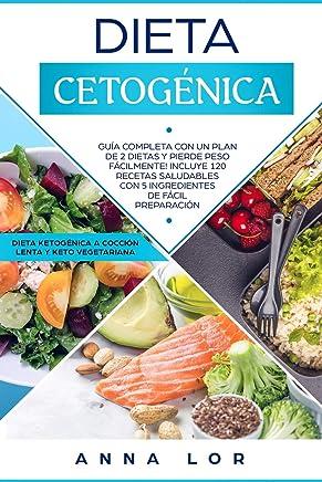 Dieta Cetogénica: Guía Completa con un Plan de 2 Dietas y Pierde Peso Fácilmente!