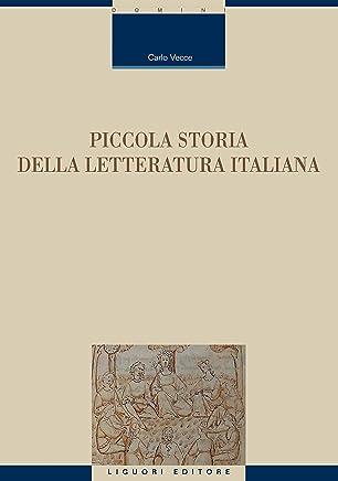 Piccola storia della letteratura italiana (Critica e letteratura Vol. 87)