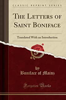 The Letters of Saint Boniface: Translated with an Introduction (Classic Reprint)