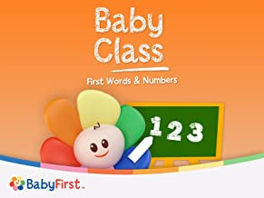 Baby Class: First Words, Numbers, Shapes and More