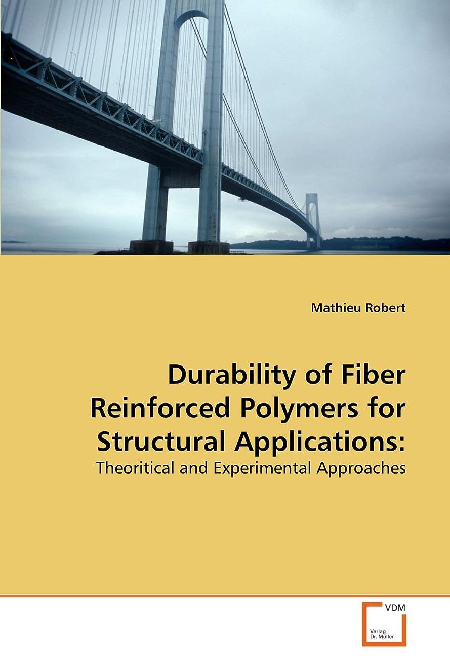 解くグリルねじれDurability of Fiber Reinforced Polymers for Structural Applications