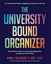 The USA University Bound Organizer: The Ultimate Guide to Successful Applications to American Universities