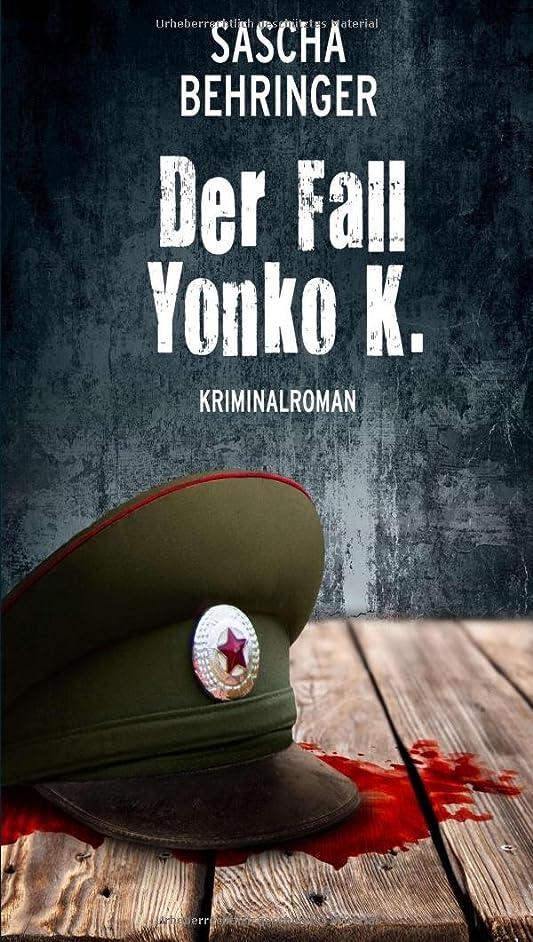 知らせる見落とす蒸発Der Fall Yonko K.