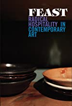 Feast: Radical Hospitality in Contemporary Art