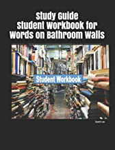 Study Guide Student Workbook for Words on Bathroom Walls