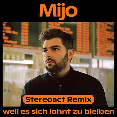 Weil Es Sich Lohnt Zu Bleiben Stereoact Remix By Mijo X Stereoact On Amazon Music Amazon Com