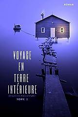 Voyage en terre intérieure: Sois heureux maintenant - Tome 2 Format Kindle