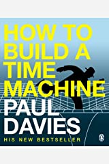 How to Build a Time Machine Kindle Edition