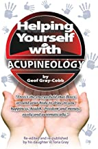 Helping Yourself With Acupineology (English Edition)