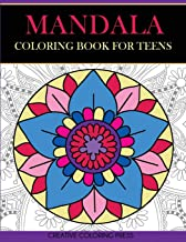 Mandala Coloring Book for Teens: Get Creative, Relax, and Have Fun with Meditative Mandalas (Coloring Books for Teens)