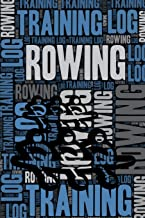 Rowing Training Log and Diary: Rowing Training Journal and Book For Rower and Coach - Rowing Notebook Tracker