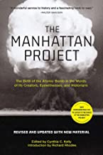 The Manhattan Project (Revised): The Birth of the Atomic Bomb in the Words of Its Creators, Eyewitnesses, and Historians