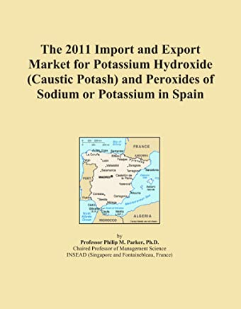The 2011 Import and Export Market for Potassium Hydroxide (Caustic Potash) and Peroxides of Sodium or Potassium in Spain
