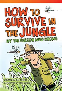 How to Survive in the Jungle by the Person Who Knows (Read! Explore! Imagine! Fiction Readers)