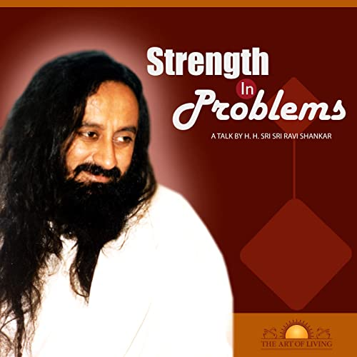 Amazon.com: Strength in Problems: H.H. Sri Sri Ravi Shankar ...