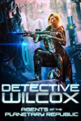 Detective Wilcox (Agents of the Planetary Republic Book 1) Kindle Edition