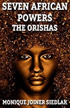 Seven African Powers: The Orishas (Mojo's African Magic) PDF
