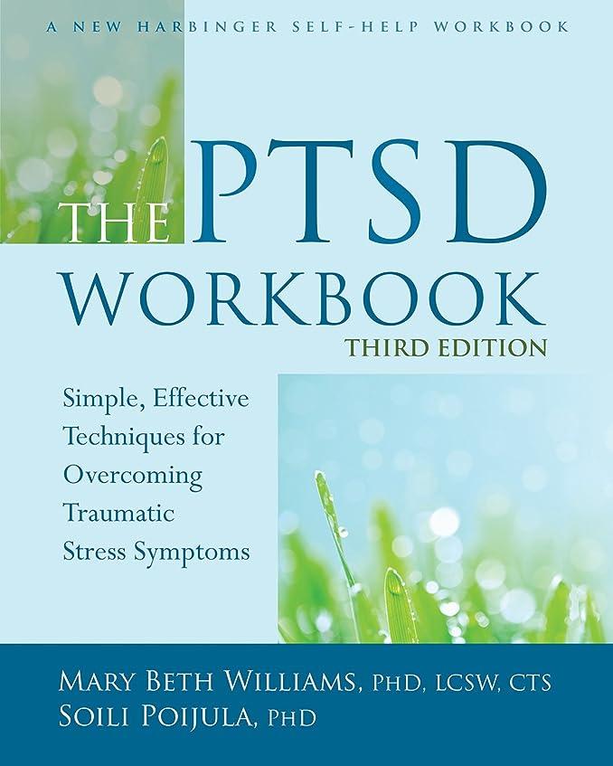 丁寧飛行場砂漠The PTSD Workbook: Simple, Effective Techniques for Overcoming Traumatic Stress Symptoms (English Edition)