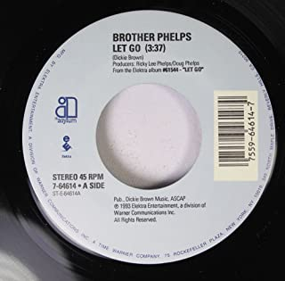 Brother Phelps 45 RPM Let Go / Everything Will Work Out Fine (253)