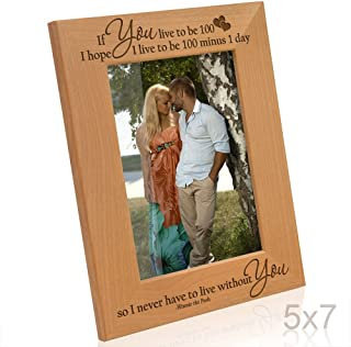 Kate Posh - If you live to be 100, I hope I live to be 100 minus 1 day so I never have to live without you - Winnie the Pooh Picture Frame (5x7 Vertical)