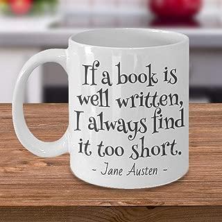 Bookworm Mug, Book Lover Gift, Jane Austen Quote, If a book is well written