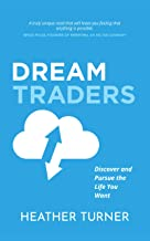 DreamTraders: Discover and Pursue the Life You Want
