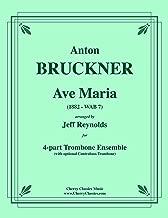 Ave Maria (1882 WAB 7) for 4-part Trombone Ensemble w. opt. Contrabass trombone