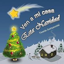 Ven a Mi Casa Esta Navidad