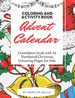 Advent Calendar Coloring and Activity Book: Countdown book with 24 Numbered Christmas Colouring Pages for kids.