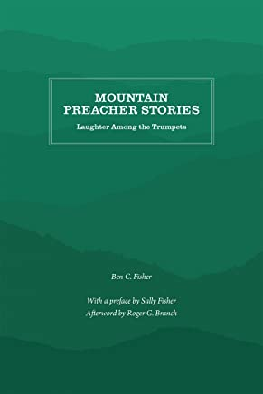 Mountain Preacher Stories: Laughter Among the Trumpets