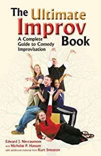 Ultimate Improv Book: A Complete Guide to Comedy Improvisation