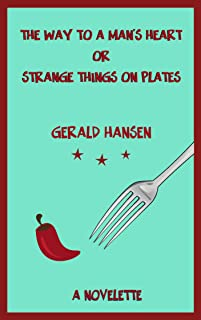 The Way To A Man's Heart Or Strange Things On Plates