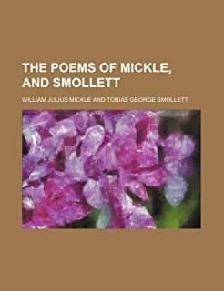 The Poems of Mickle, and Smollett