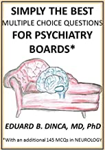 Simply the Best Multiple Choice Questions for Psychiatry Boards: With an Additional 145 Neurology Questions