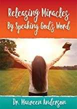 Releasing Miracles by Speaking God's Word