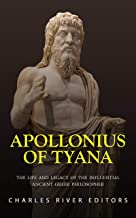 Apollonius of Tyana: The Life and Legacy of the Influential Ancient Greek Philosopher