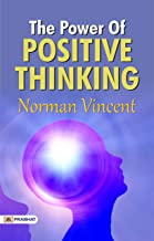 The Power of Positive Thinking: Dr Norman Vincent Peale's International Bestseller book on Peace of Mind and Improved Health