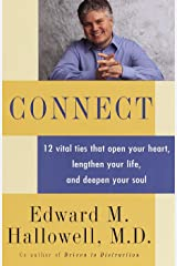 Connect: 12 Vital Ties that Open your Heart, Lengthen your Life, and Deepen your Soul Kindle Edition