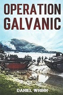 Operation Galvanic: 1943 Battle for Tarawa (WW2 Pacific Military History Series)