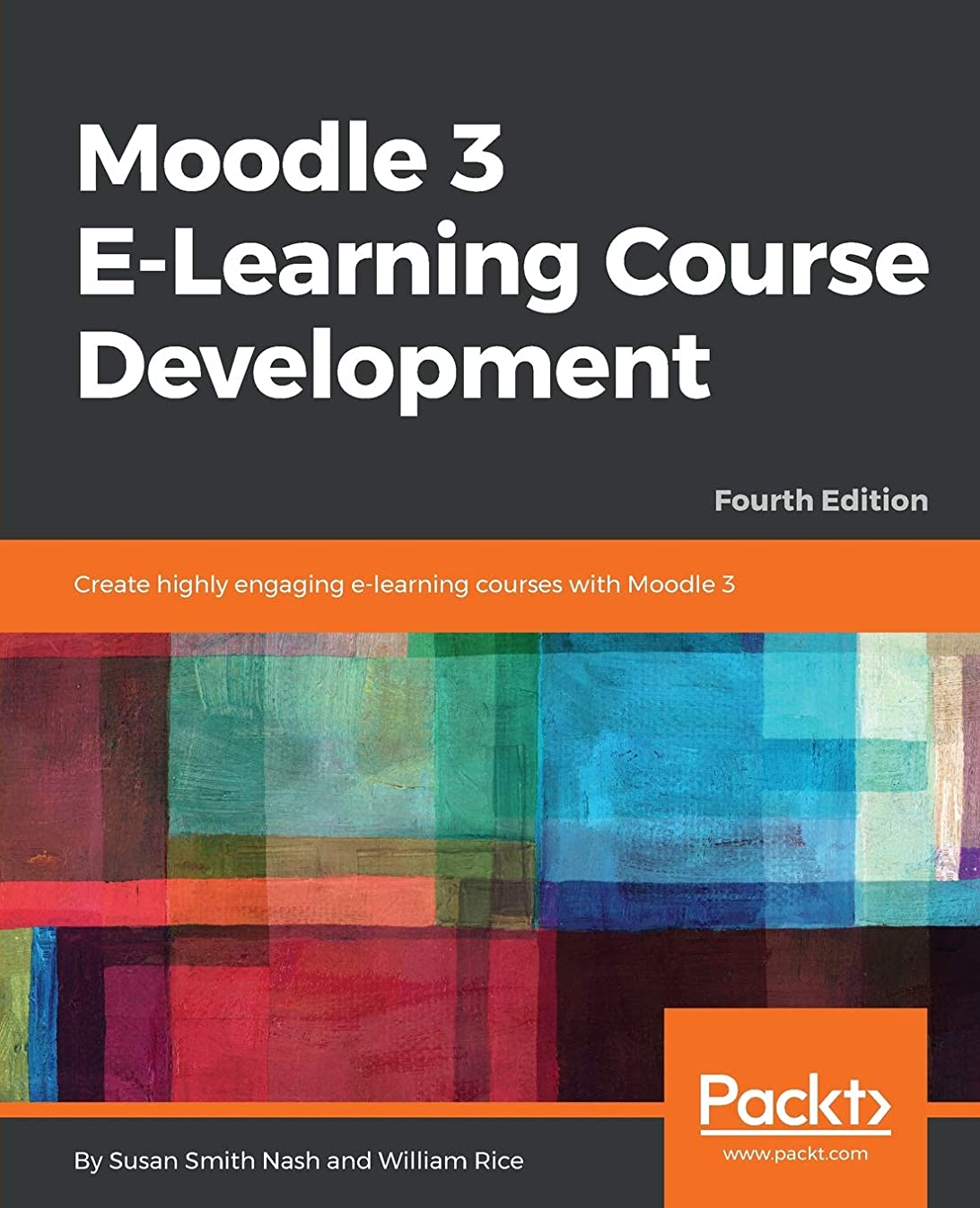 浸透する支援する実施するMoodle 3 E-Learning Course Development: Create highly engaging e-learning courses with Moodle 3, 4th Edition