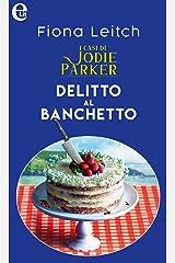 Delitto al banchetto. I casi di Jodie Parker (eLit) (Italian Edition) Kindle Edition